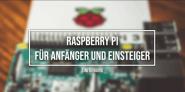 Raspberry Pi für Einsteiger (Mac+PC) – Axel Mammitzsch