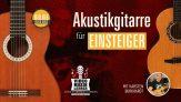 """Onlinekurs """"Akustikgitarre für Einsteiger"""" – Videomusiklehrer Karsten Burkhardt"""