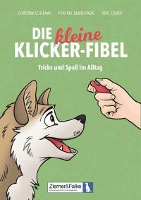 Die kleine Klicker-Fibel – Ziemer & Falke