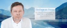 """""""Die Energie der Präsenz"""" – Online-Programm mit Eckhart Tolle"""